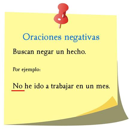 Las oraciones negativas buscan negar un hecho.